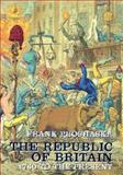 The Republic of Britain : 1760 to the Present, Prochaska, Frank, 0713994541