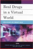 Real Drugs in a Virtual World : Drug Discourse and Community Online, , 0739114549