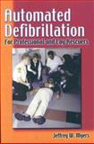 Automated Defibrillation for Professional and Lay Rescuers, Myers, Jeffrey W., 0803604548