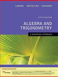 Algebra and Trigonometry : A Graphing Approach, Enhanced Edition (with Enhanced WebAssign 1-Semester Printed Access Card), Larson, Ron, 1439044546