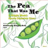 The Pea That Was Me, Lmft Kluger-Bell, 149357454X