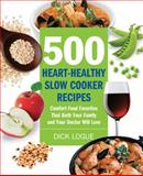 500 Heart-Healthy Slow Cooker Recipes, Dick Logue, 1592334547