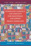 Homeland Conflict and Identity for Palestinian and Jewish Israeli Americans, Weinzimmer, Julianne Melissa, 1593324545