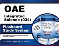Oae Integrated Science (024) Flashcard Study System : OAE Test Practice Questions and Exam Review for the Ohio Assessments for Educators, OAE Exam Secrets Test Prep Team, 1630944548