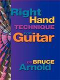Right Hand Technique for Guitar, Bruce E. Arnold, 1890944548