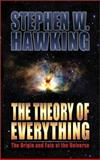 The Theory of Everything, Stephen W. Hawking, 1893224546