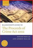 Blackstone's Guide to the Proceeds of Crime Act 2002, Rees, Edward and Hall, Andrew, 0199254540