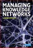 Managing Knowledge Networks, Johnson, J. David, 0521514541