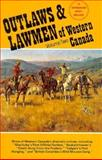 Outlaws and Lawmen of Western Canada, , 0919214541