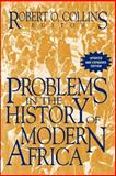 Problems in the History of Modern Africa, Robert O. Collins, 1558764542