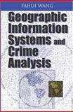 Geographic Information Systems and Crime Analysis, Wang, Fahui, 1591404541