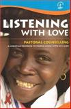 Listening with Love : Pastoral Counseling - A Christian Response to People Living with HIV/AIDS, Igo, Robert, 2825414549