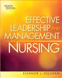 Effective Leadership and Management in Nursing, Eleanor J. Sullivan, 0132814544