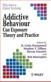 Addictive Behaviour : Cue Exposure Theory and Practice, , 0471944548