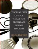 Teaching Cues for Sport Skills for Secondary School Students, Fronske, Hilda A., 0805354549