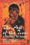 The Art of the Icon : A Theology of Beauty, Evdokimov, Paul, 0961854545