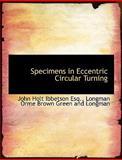 Specimens in Eccentric Circular Turning, John Holt Ibbetson, 1140634542