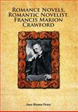 Romance Novels, Romantic Novelist. Francis Marion Crawford, Jane Hanna Pease, 1463474547