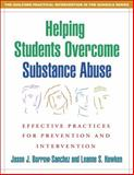Helping Students Overcome Substance Abuse : Effective Practices for Prevention and Intervention, Burrow-Sanchez, Jason J. and Hawken, Leanne S., 1593854544