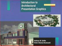 Introduction to Architectural Presentation Graphics, Griffin, Anthony and Brunicardi, Victor A., 0130444545