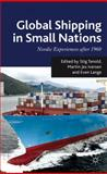 Global Shipping in Small Nations : Nordic Experiences After 1960, , 0230294545