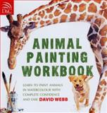 Animal Painting Workbook, David Webb, 0715324543
