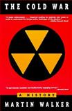 The Cold War, Martin Walker, 0805034544