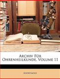 Archiv Für Ohrenheilkunde, Volume 26, Anonymous and Anonymous, 1148024549