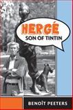 Hergé, Son of Tintin, Benoit Peeters, 1421404540