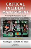 Critical Incident Management, Vincent Faggiano and John McNall, 1439874549