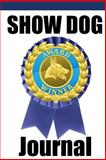 Show Dog Journal, Debbie Miller, 1493544543