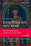 König Philipp und Seine Krone : Über Fremdheit und Nähe Mittelalterlichen Dichtens und Denkens, Müller, Jan-Dirk, 3110344548
