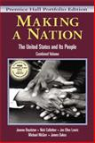 Making a Nation : The United States and Its People, Prentice Hall Portfolio Edition, Combined Volume, Boydston, Jeanne and Cullather, Nick, 0131114549