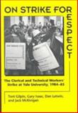 On Strike for Respect : The Clerical and Technical Workers' Strike at Yale University, 1984-85, Gilpin, Toni, 0252064542