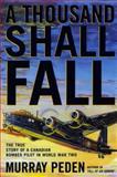 A Thousand Shall Fall, Murray Peden, 155002454X