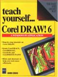 Teach Yourself . . . CorelDRAW! 6.0, Erdos, Dawn, 1558284540