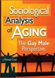 Sociological Analysis of Aging : The Gay Male Perspective, Cruz, J. Michael, 1560234547
