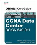 Cisco CCNA Data Center DCICN 640-911 Official Cert Guide, Odom, Wendell and Hintz, Chad, 1587204541