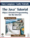 The Java Tutorial : Object-Oriented Programming for the Internet, Campione, Mary and Walrath, Kathy, 0201634546
