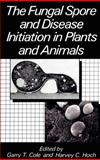 The Fungal Spore and Disease Initiation in Plants and Animals, , 0306434547