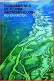 Fundamentals of Fluvial Geomorphology, Charlton, Ro, 0415334543