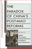 The Paradox of China's Post-Mao Reforms, Goldman, Merle and MacFarquhar, Roderick, 0674654544