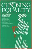 Choosing Equality : The Case for Democratic Schooling, Bastian, Ann and Fruchter, Norm, 0877224544