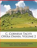 C Cornelii Taciti Opera Omnia, Cornelius Tacitus and Henry Homer, 1149234547