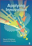 Applying Innovation, David O'Sullivan, Lawrence Dooley, 1412954541