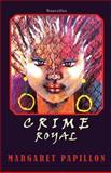 Crime Royal, Margaret Papillon, 1492844543