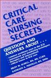 Critical Care Nursing Secrets, Schell, Hildy M. and Puntillo, Kathleen A., 1560534540