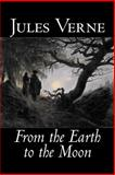 From the Earth to the Moon, Verne, Jules, 1598184547