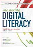 Mastering Digital Literacy, Heidi Hayes Jacobs, 1936764547