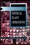 Managing Physical Plant Operations, Fairmont Press Staff and Petrocelly, Kenneth L., 0131474553